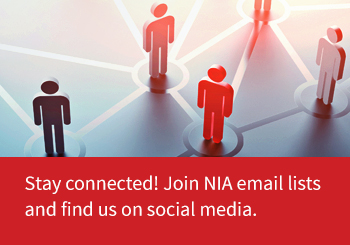 Stay connected! Join NIA email lists and find us on social media.