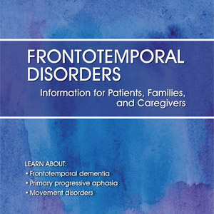 Frontotemporal Disorders: Information for Patients publication