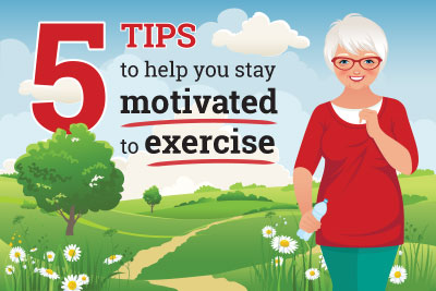 graphic with older woman jogging with water bottle in hand and text stating, 5 tips to help you stay motivated to exercise