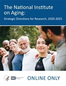 The National Institute on Aging: Strategic Directions for Research, 2020-2025