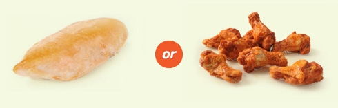 Chicken breast or wings