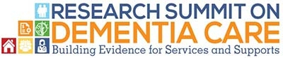 Logo: Research Summit on Dementia Care, Building Evidence for Services and Supports