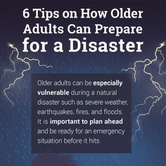 6 tips on how older adults can prepare for a disaster cropped image. Click through for full infographic and transcript.